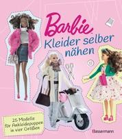 Barbie. Kleider selber nähen - 25 Modelle für Ankleidepuppen in vier Größen