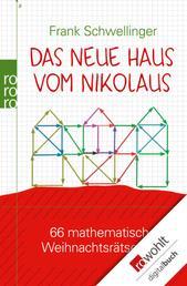 Das neue Haus vom Nikolaus - 66 mathematische Weihnachtsrätseleien