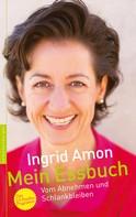 Ingrid Amon: Mein Essbuch ★★★★