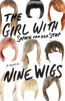 Sophie van der Stap: The Girl With Nine Wigs