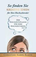 Christine Naber-Blaess: So finden Sie kreative Ideen für Ihre Hochzeitsrede! ★★
