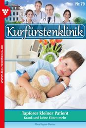 Kurfürstenklinik 79 – Arztroman - Tapferer kleiner Patient