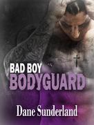 Dane Sunderland: Bad Boy Bodyguard ★★★★