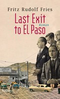 Fritz Rudolf Fries: Last Exit to El Paso