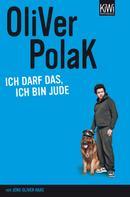 Oliver Polak: Ich darf das, ich bin Jude ★★★★