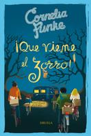 Cornelia Funke: ¡Que viene el zorro!. Las Gallinas Locas 3