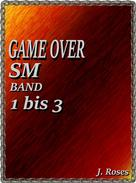 J. Roses: GAME OVER; Band 1 bis 3 ★★★