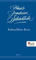 Hans Joachim Schädlich: Kokoschkins Reise