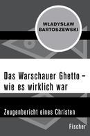 Wladyslaw Bartoszewski: Das Warschauer Ghetto – wie es wirklich war ★★★★