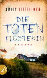 Die Totenflüsterin - Kriminalroman