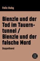 Felix Huby: Bienzle und der Tod im Tauerntunnel / Bienzle und der falsche Mord ★★★★