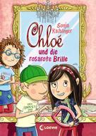 Sonja Kaiblinger: Chloé und die rosarote Brille (Band 3)