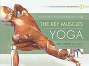 The Key Muscles of Yoga - Scientific Keys Volume I