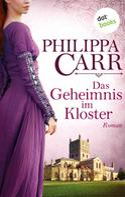 Philippa Carr: Das Geheimnis im Kloster: Die Töchter Englands - Band 1 ★★★★
