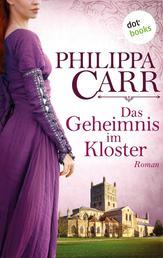Das Geheimnis im Kloster: Die Töchter Englands - Band 1 - Roman