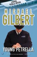 Michael Gilbert: Young Petrella
