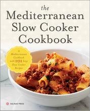 The Mediterranean Slow Cooker Cookbook - A Mediterranean Cookbook with 101 Easy Slow Cooker Recipes
