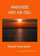 Chantal-Rose Scotto: angoisse arc en ciel