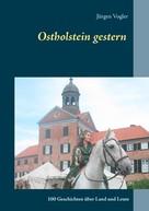 Jürgen Vogler: Ostholstein gestern ★★★★★