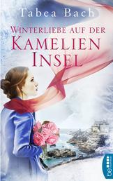 Winterliebe auf der Kamelien-Insel - Eine Novelle zur Kamelien-Insel-Saga