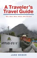 Jane Weber: A Traveler's Travel Guide