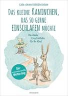 Carl-Johan Forssén Ehrlin: Das kleine Kaninchen, das so gerne einschlafen möchte ★★★