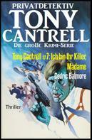 Cedric Balmore: Tony Cantrell #7: Ich bin Ihr Killer, Madame