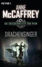 Drachensinger - Die Drachenreiter von Pern, Band 4 - Roman