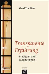 Transparente Erfahrung - Predigten und Meditationen