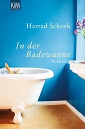 In der Badewanne - Roman
