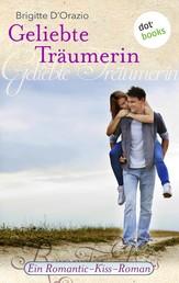 Geliebte Träumerin - Ein Romantic-Kiss-Roman - Band 13
