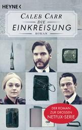Die Einkreisung - Der Roman zur Netflix-Serie