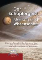 Gabriele-Verlag Das Wort: Der Schöpfergeist, Mensch und Wissenschaft