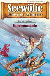 Seewölfe - Piraten der Weltmeere 32 - Enterkommando
