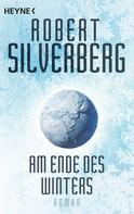 Robert Silverberg: Am Ende des Winters ★★★★