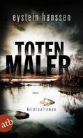 Eystein Hanssen: Totenmaler ★★★★