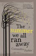 Cassandra Parkin: The Summer We All Ran Away ★★★★