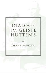 Dialoge im Geiste Hutten's - Über die Deutschen, Über das Unsichtbare, Über die Stadt München, Über die Dreieinigkeit, Ein Liebesdialog