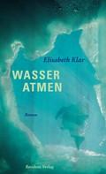 Elisabeth Klar: Wasser atmen ★★