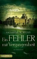Katharina Mylius: Ein Fehler mit Vergangenheit ★★★★