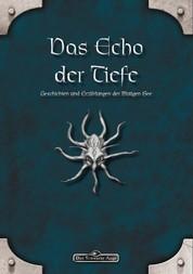 DSA: Das Echo der Tiefe - Geschichten und Erzählungen der Blutigen See - Das Schwarze Auge Anthologie