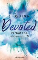 S. Quinn: Devoted - Verbotene Leidenschaft ★★★★