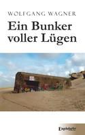Wolfgang Wagner: Ein Bunker voller Lügen ★★★★