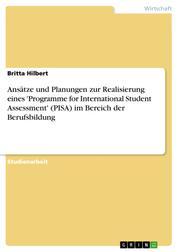 Ansätze und Planungen zur Realisierung eines 'Programme for International Student Assessment' (PISA) im Bereich der Berufsbildung