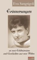 Eva Sangrigoli: Erinnerungen an zwei Erlebnisreisen und Geschichten aus zwei Welten