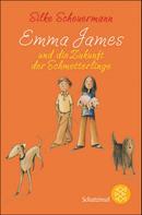 Silke Scheuermann: Emma James und die Zukunft der Schmetterlinge ★★★★★
