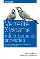 Brendan Burns: Verteilte Systeme mit Kubernetes entwerfen ★★★★
