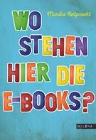Monika Reitprecht: Wo stehen hier die E-Books? ★★★