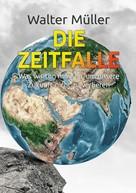 Walter Müller: Die Zeitfalle