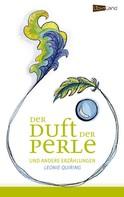 Leonie Waltraut Quiring: Der Duft der Perle
